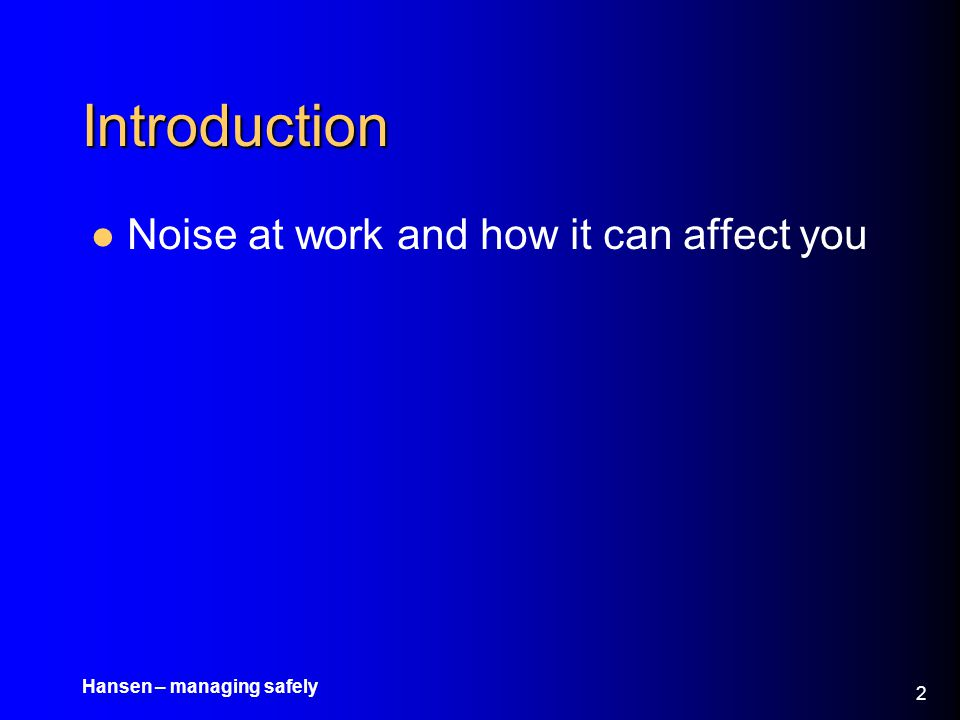 Introduction Noise at work and how it can affect you