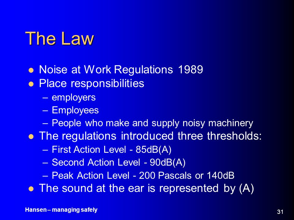 The Law Noise at Work Regulations 1989 Place responsibilities