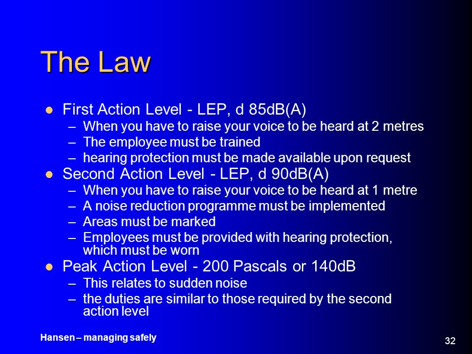 The Law First Action Level - LEP, d 85dB(A)