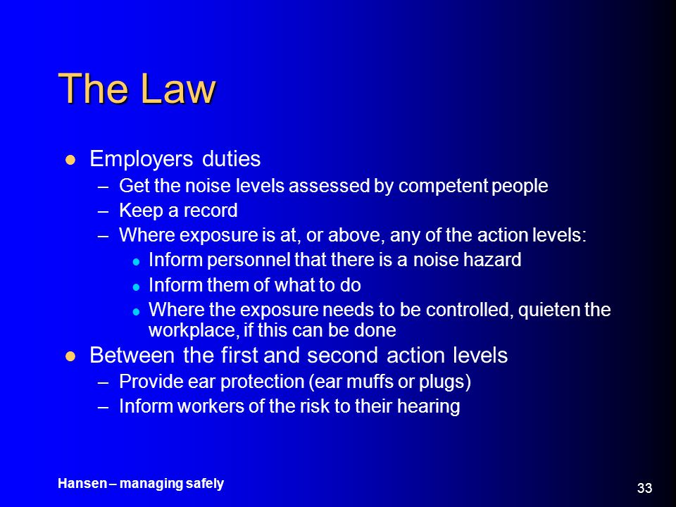 The Law Employers duties Between the first and second action levels