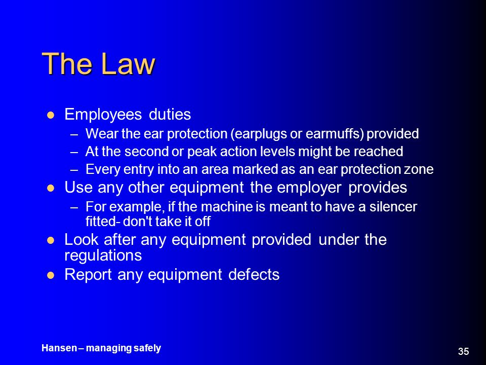 The Law Employees duties Use any other equipment the employer provides
