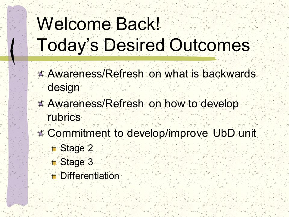 Welcome Back! Today's Desired Outcomes