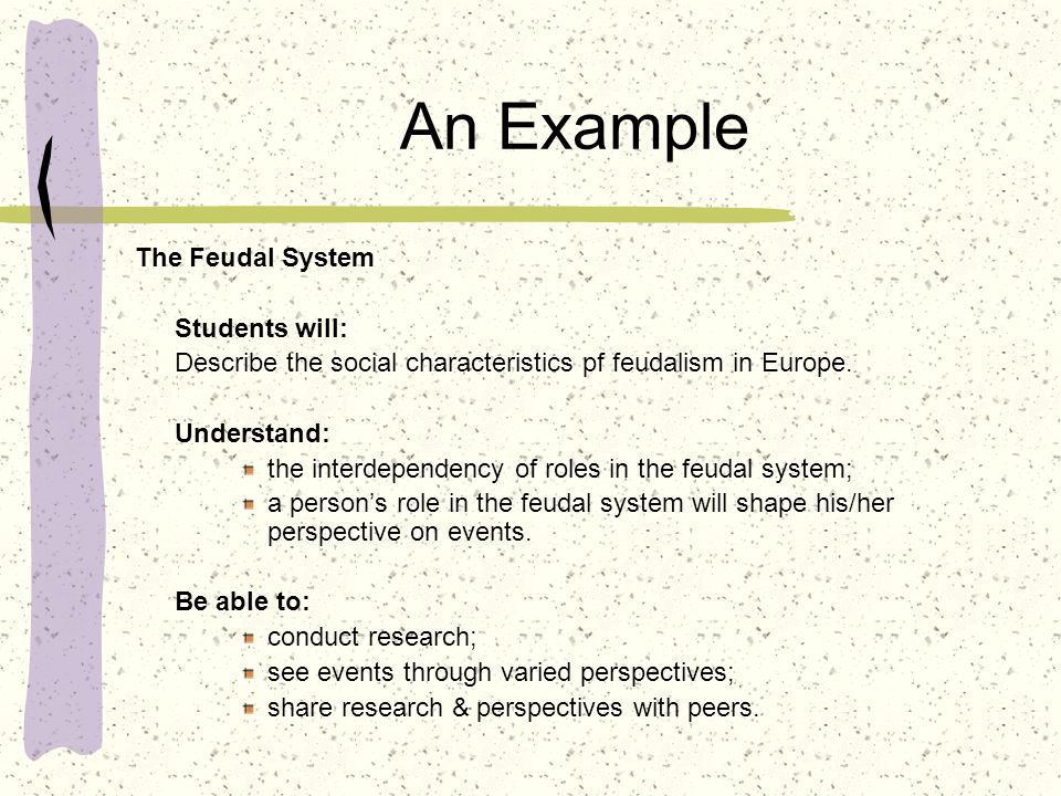 An Example The Feudal System Students will: