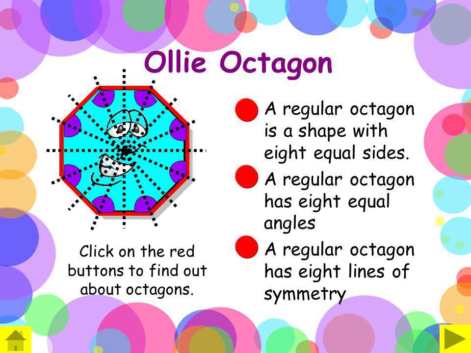 Click on the red buttons to find out about octagons.