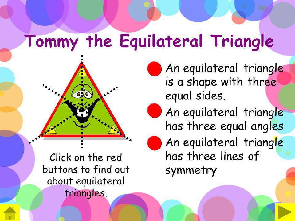 Tommy the Equilateral Triangle
