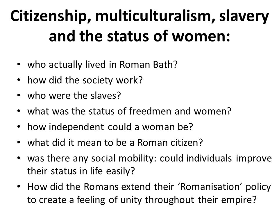 Citizenship, multiculturalism, slavery and the status of women:
