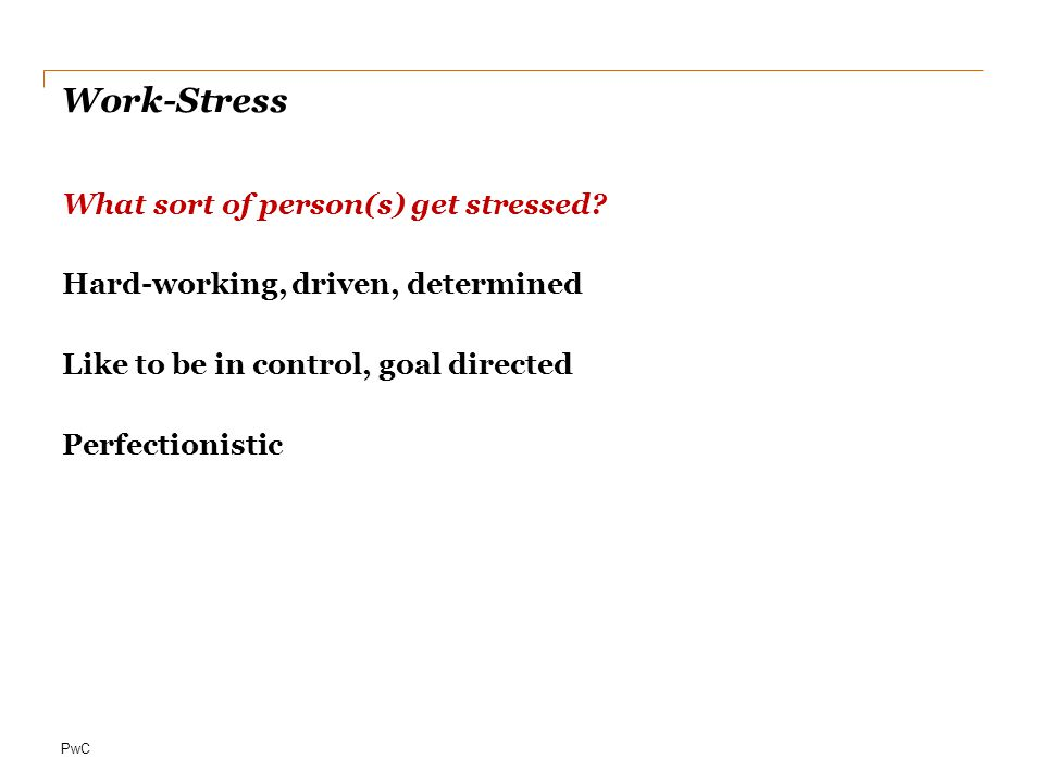 Work-Stress What sort of person(s) get stressed