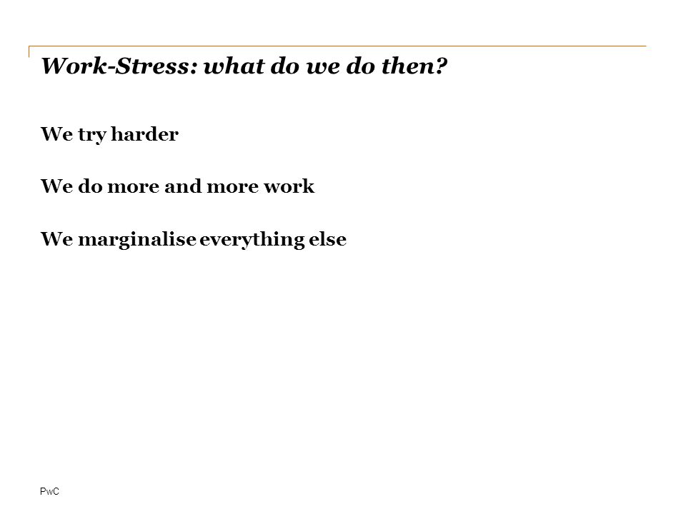 Work-Stress: what do we do then