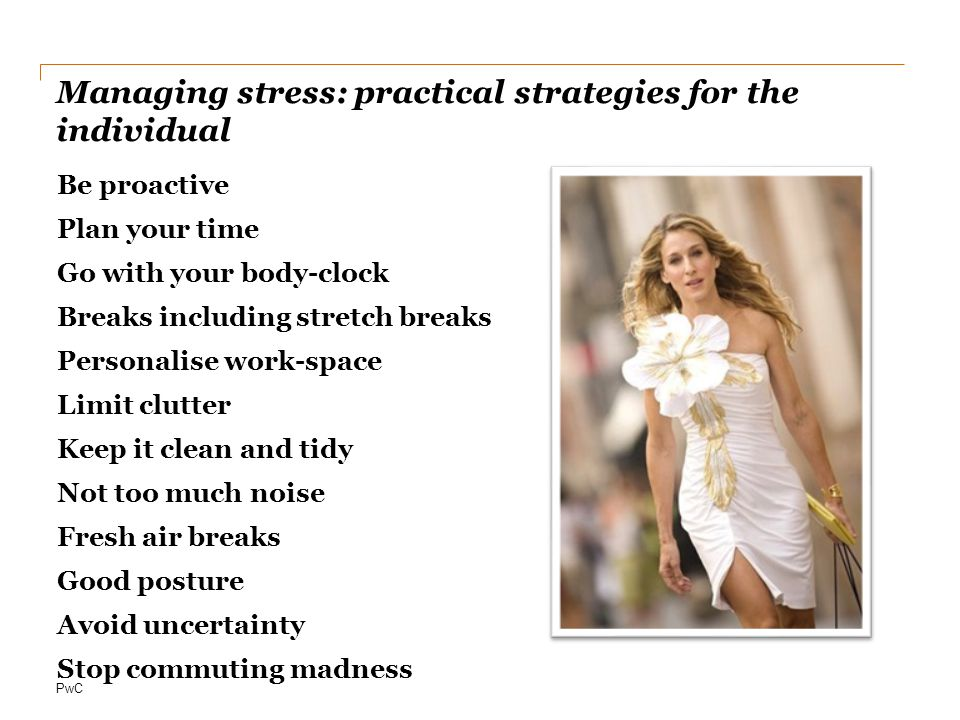Managing stress: practical strategies for the individual