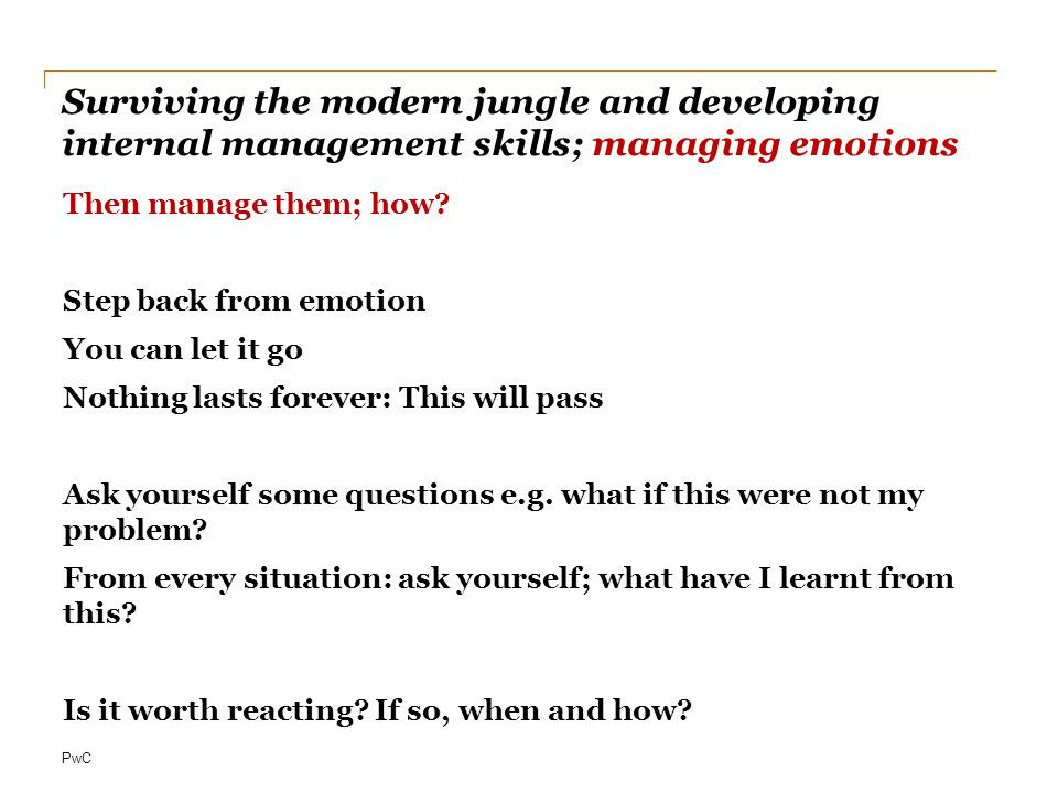 Surviving the modern jungle and developing internal management skills; managing emotions