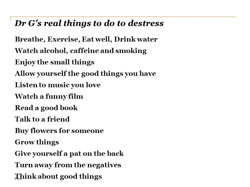 Dr G's real things to do to destress