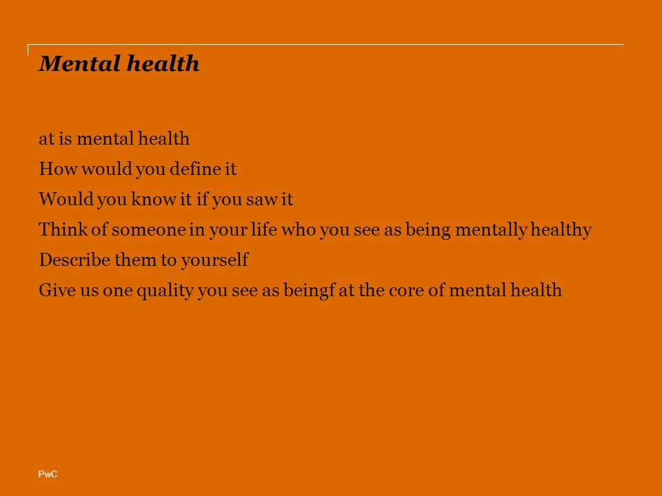 Mental health at is mental health How would you define it