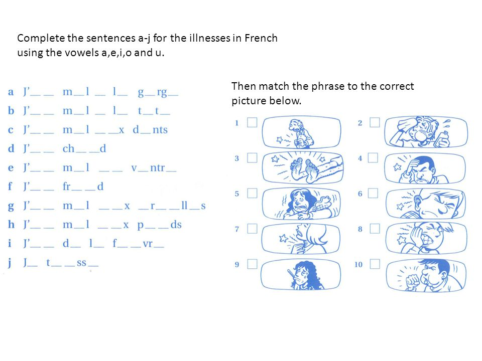 Complete the sentences a-j for the illnesses in French using the vowels a,e,i,o and u.