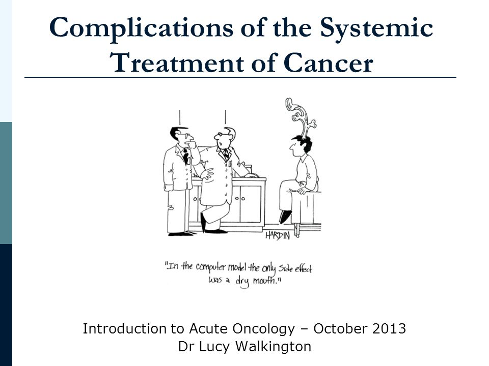 Complications of the Systemic Treatment of Cancer