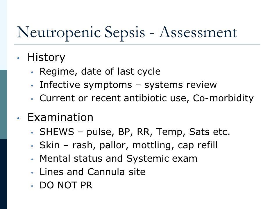 Neutropenic Sepsis - Assessment