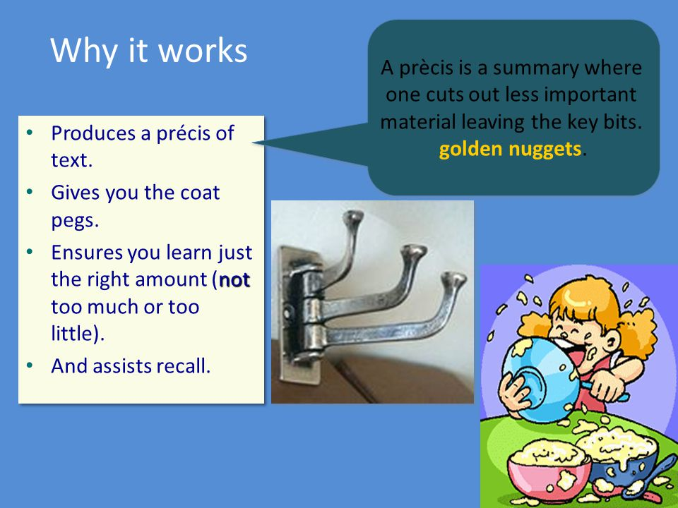 Why it works A prècis is a summary where one cuts out less important