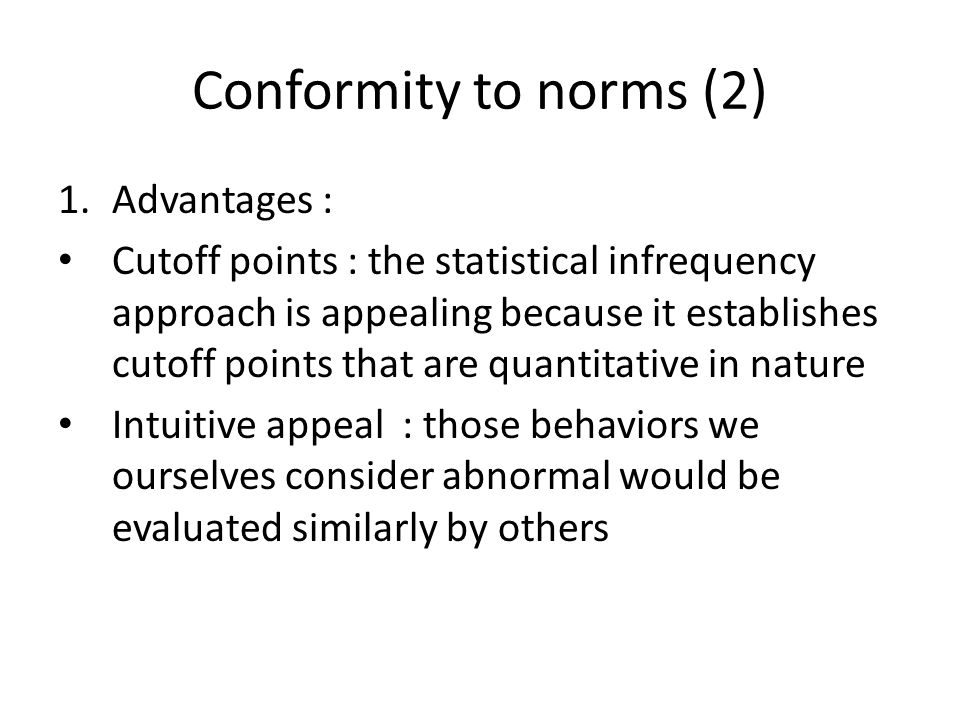 Conformity to norms (2) Advantages :