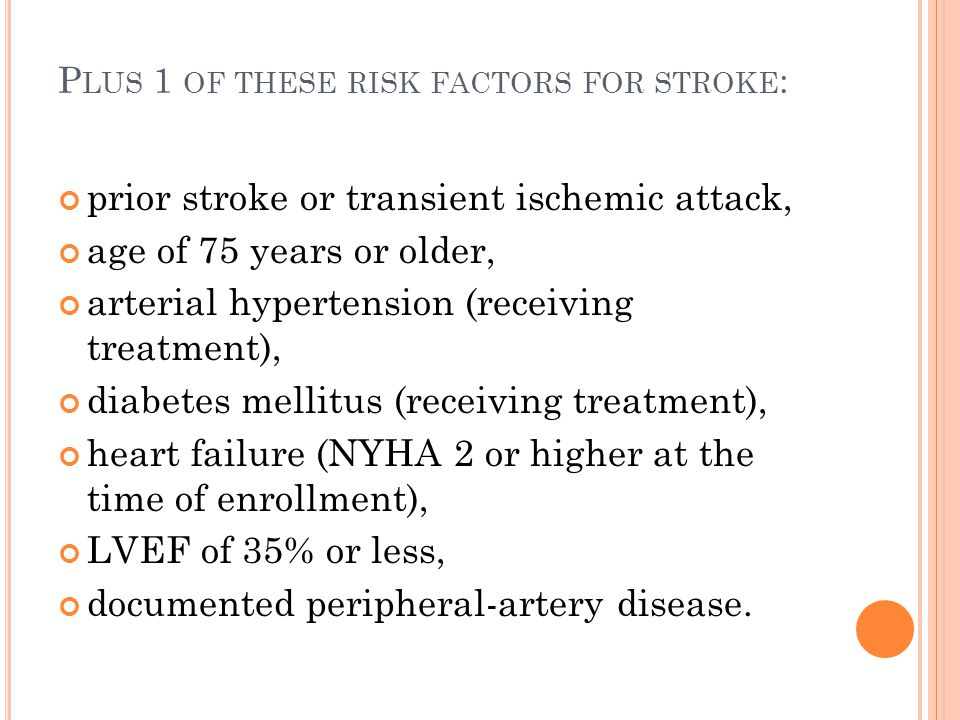 Plus 1 of these risk factors for stroke: