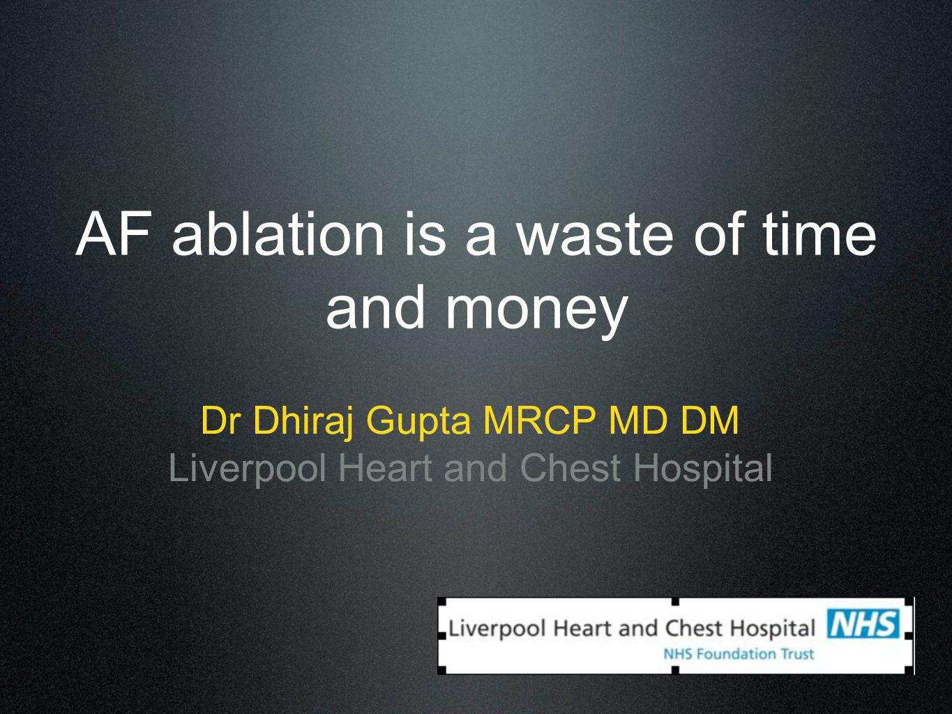 AF ablation is a waste of time and money