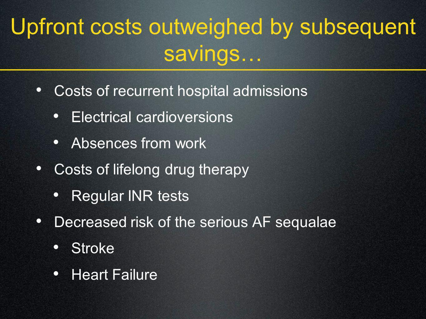 Upfront costs outweighed by subsequent savings…