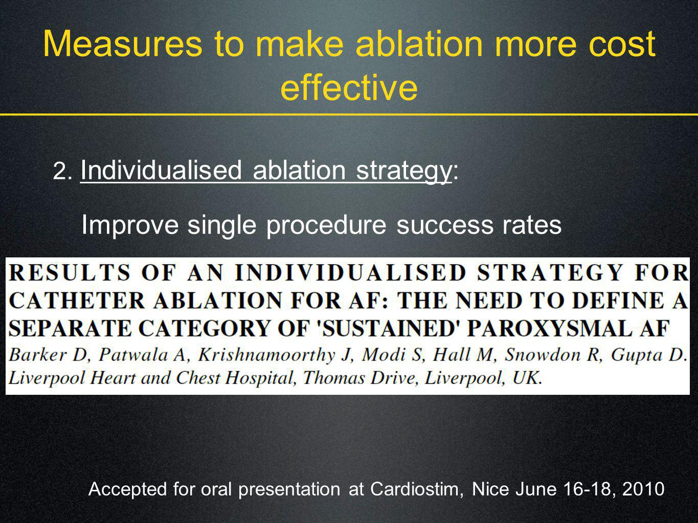 Measures to make ablation more cost effective