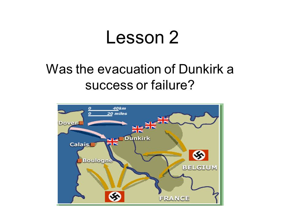 Was the evacuation of Dunkirk a success or failure