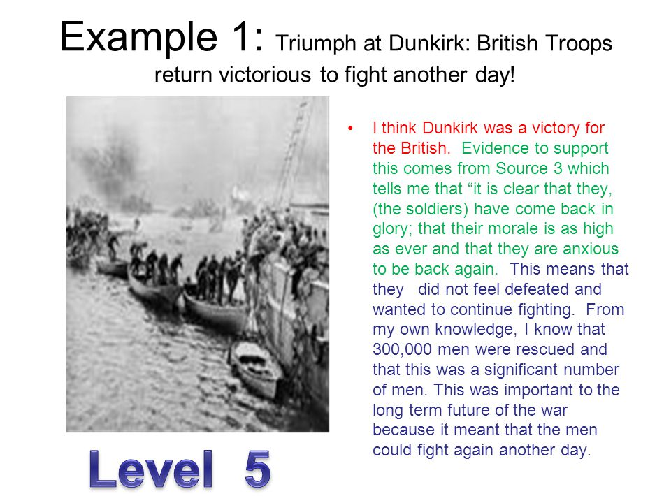 Example 1: Triumph at Dunkirk: British Troops return victorious to fight another day!