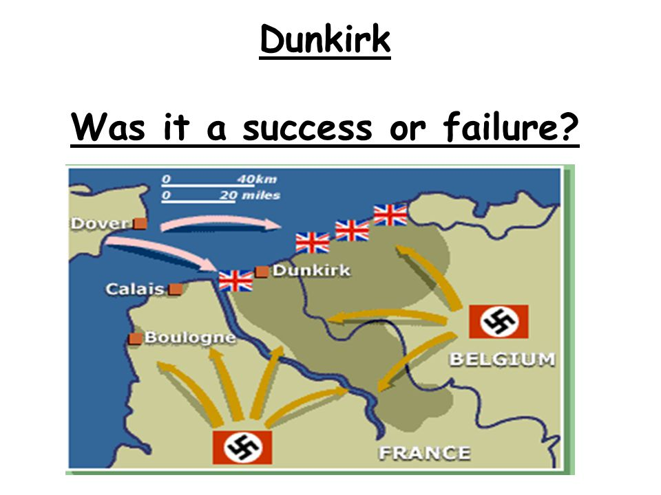 Dunkirk Was it a success or failure