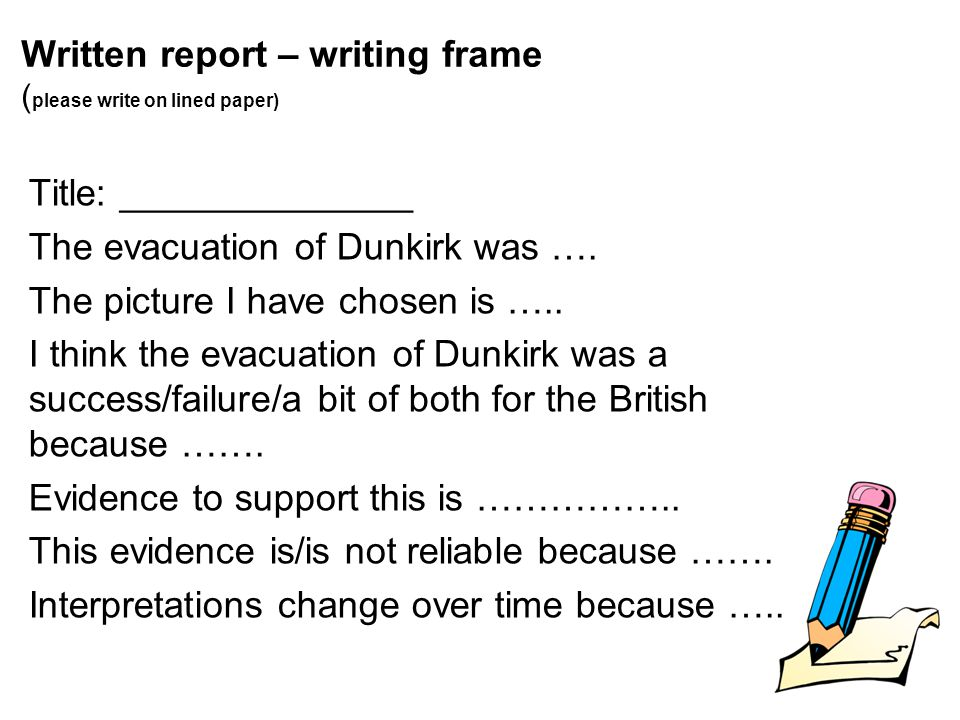 Written report – writing frame (please write on lined paper)