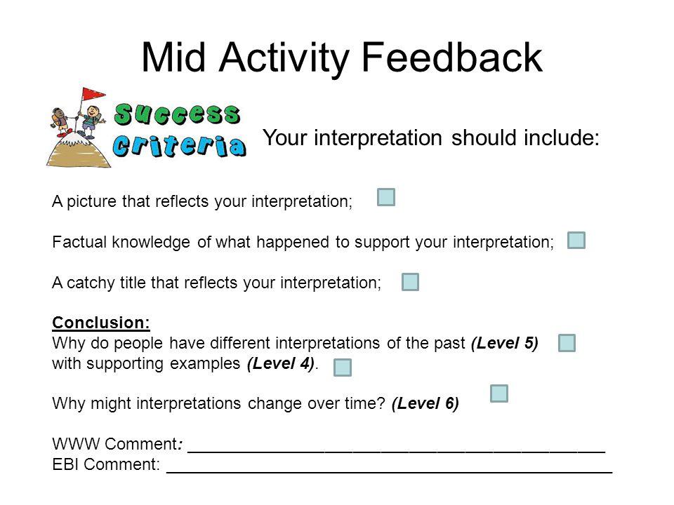 Mid Activity Feedback Your interpretation should include: