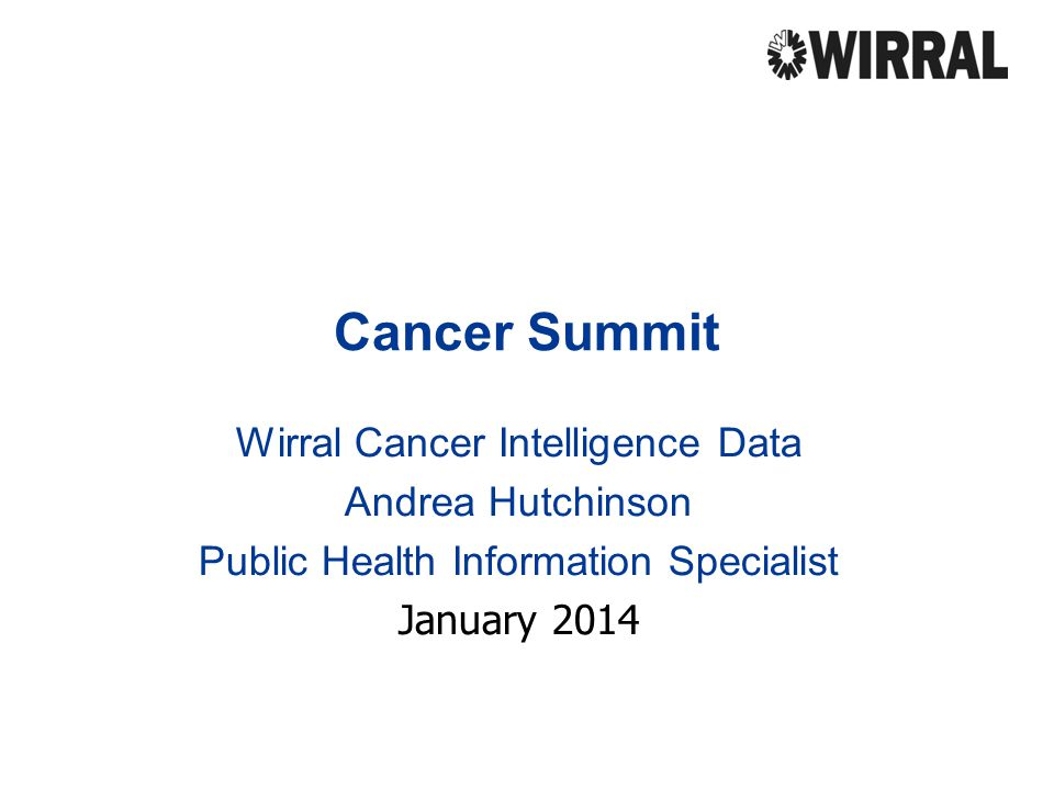 Cancer Summit Wirral Cancer Intelligence Data Andrea Hutchinson