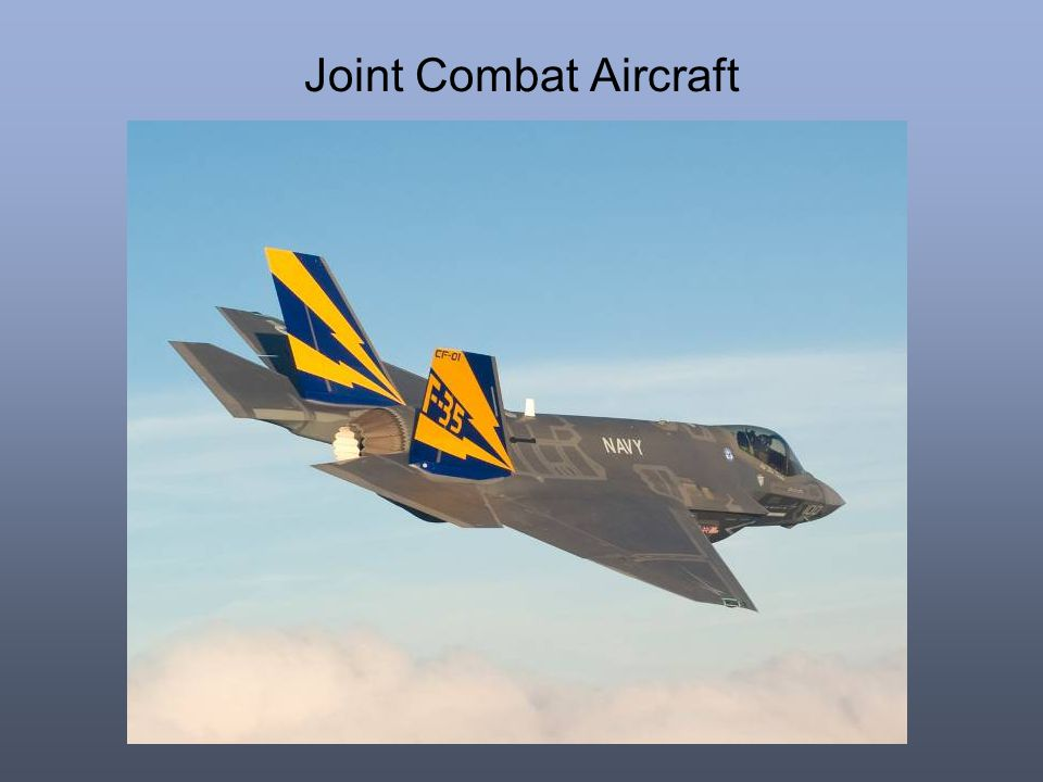 Joint Combat Aircraft Joint Combat Aircraft is the UK designation for the F-35C Lightning II Carrier Variant.