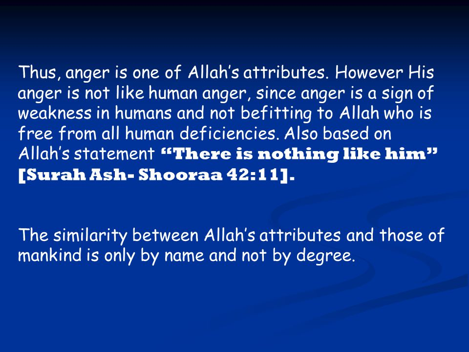 Thus, anger is one of Allah's attributes
