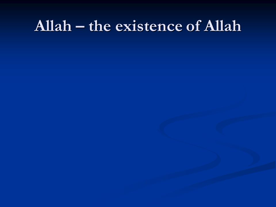 Allah – the existence of Allah