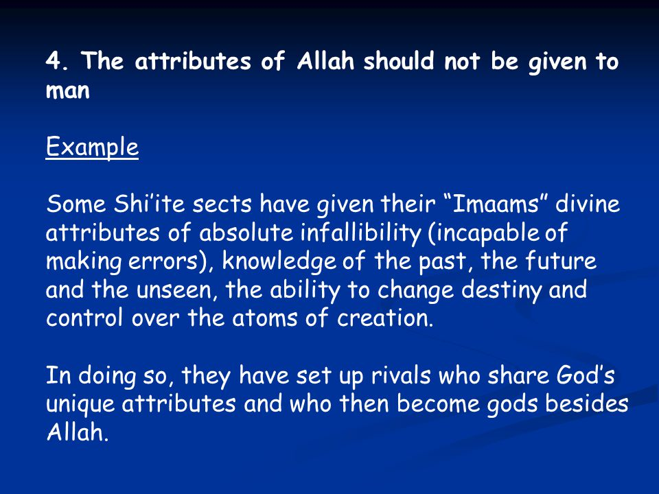 4. The attributes of Allah should not be given to man