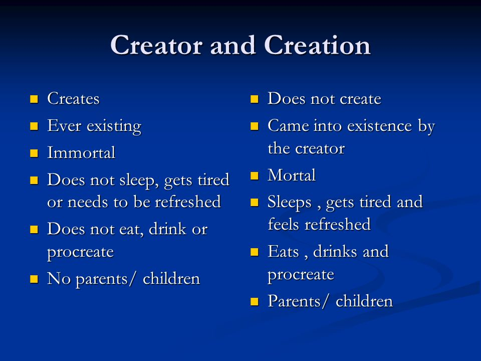 Creator and Creation Creates Ever existing Immortal