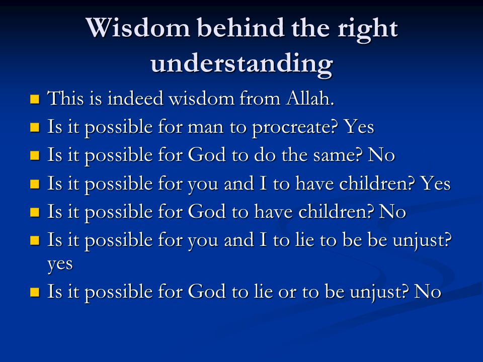 Wisdom behind the right understanding