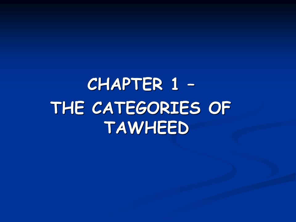 THE CATEGORIES OF TAWHEED