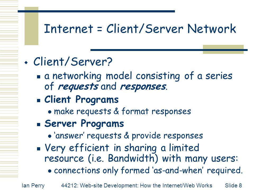 Internet = Client/Server Network