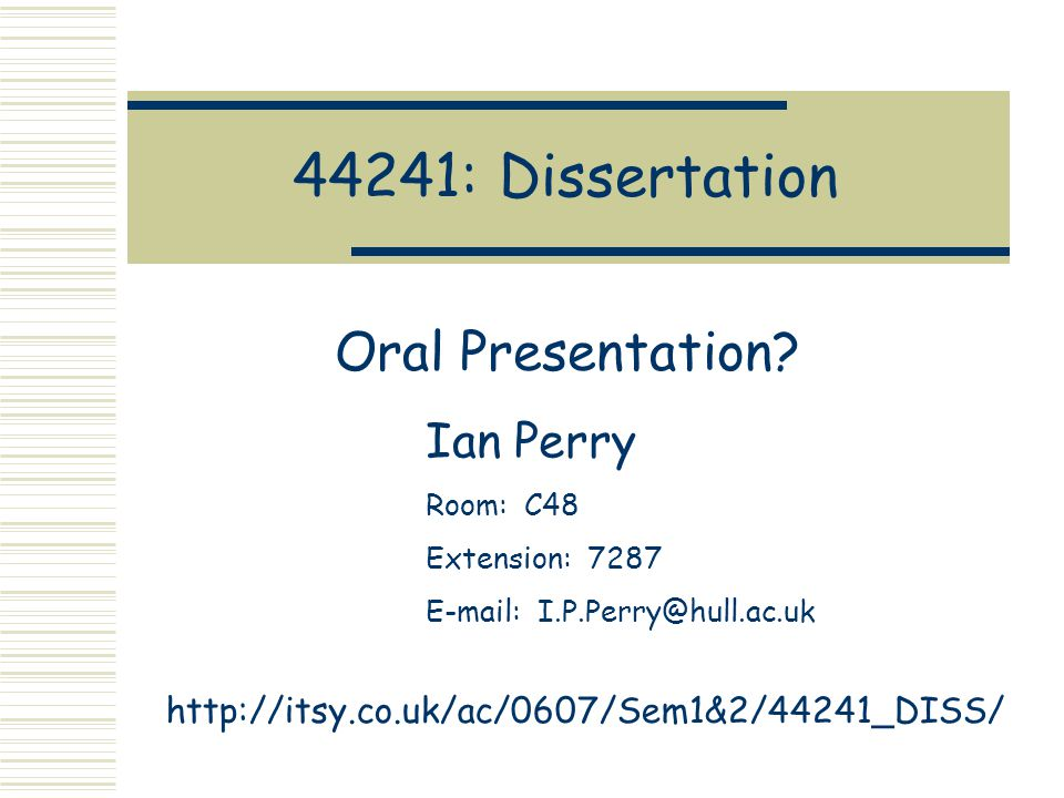 44241: Dissertation Oral Presentation Ian Perry