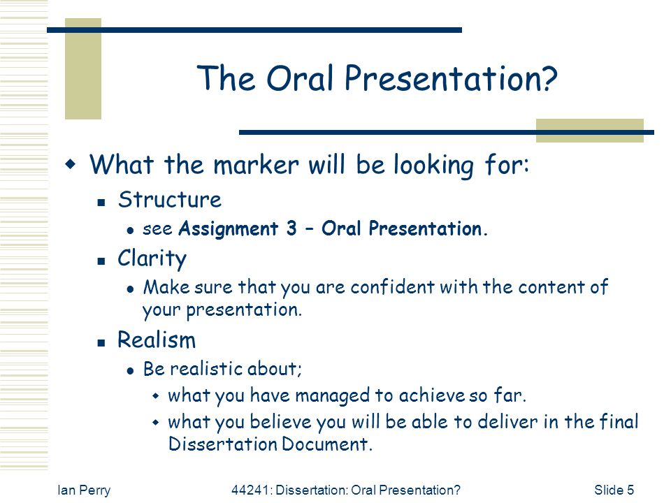 The Oral Presentation What the marker will be looking for: Structure