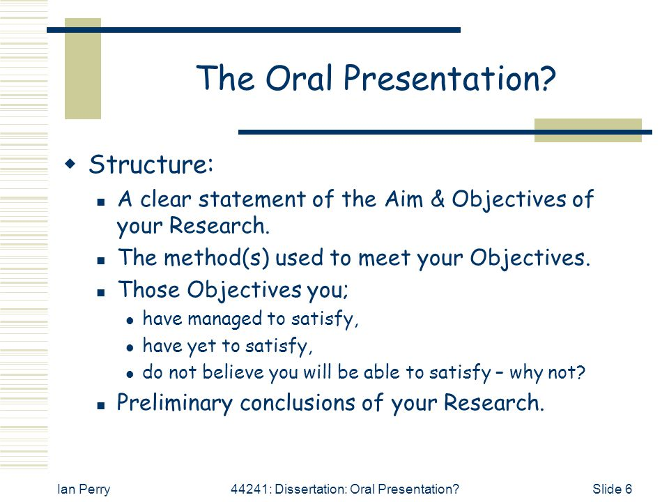 oral dissertation presentation Preparing an oral presentation an oral presentation gives students an opportunity to present a summary of their findings on a research question a professor may assign oral presentations so that students engage with a topic and  create a working thesis statement make a working or tentative outline of the presentation 3 assess resource.