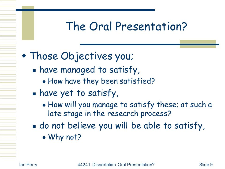 The Oral Presentation Those Objectives you; have managed to satisfy,