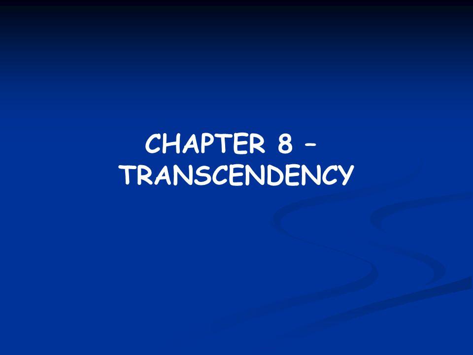 CHAPTER 8 – TRANSCENDENCY
