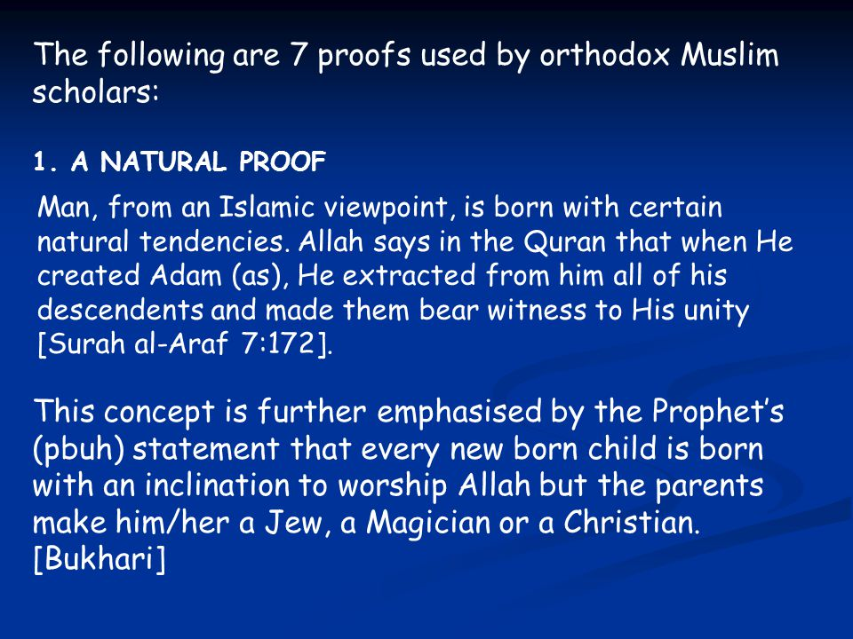 The following are 7 proofs used by orthodox Muslim scholars: