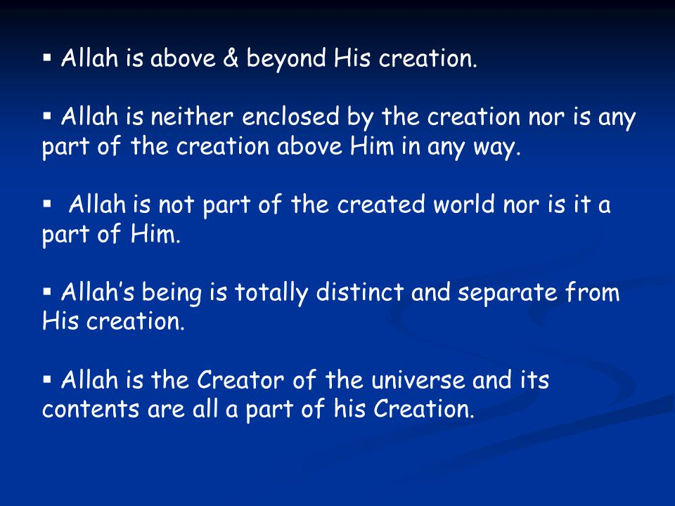 Allah is above & beyond His creation.