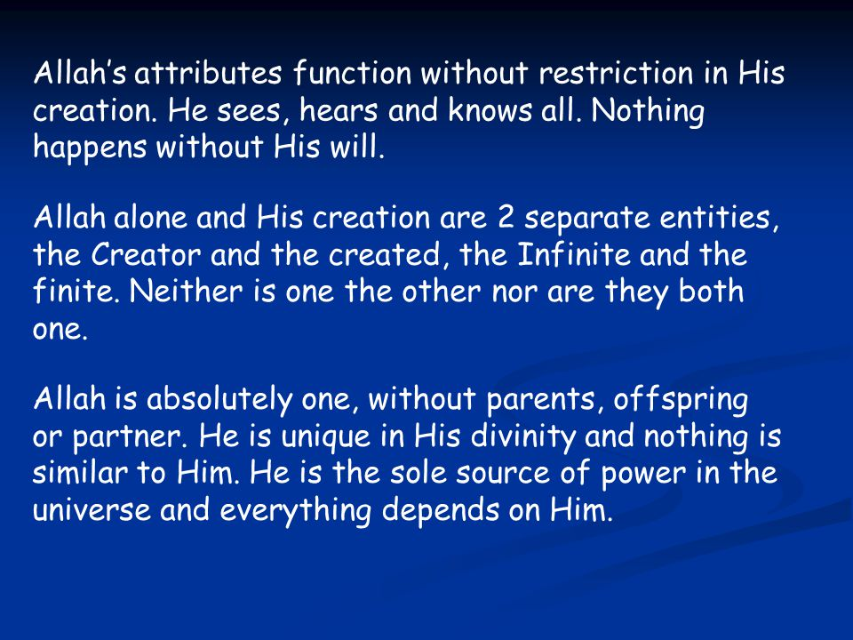 Allah's attributes function without restriction in His creation