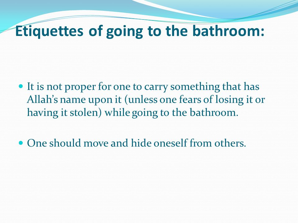 Etiquettes of going to the bathroom: