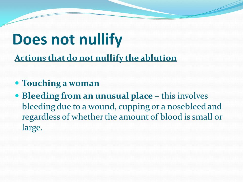 Does not nullify Actions that do not nullify the ablution