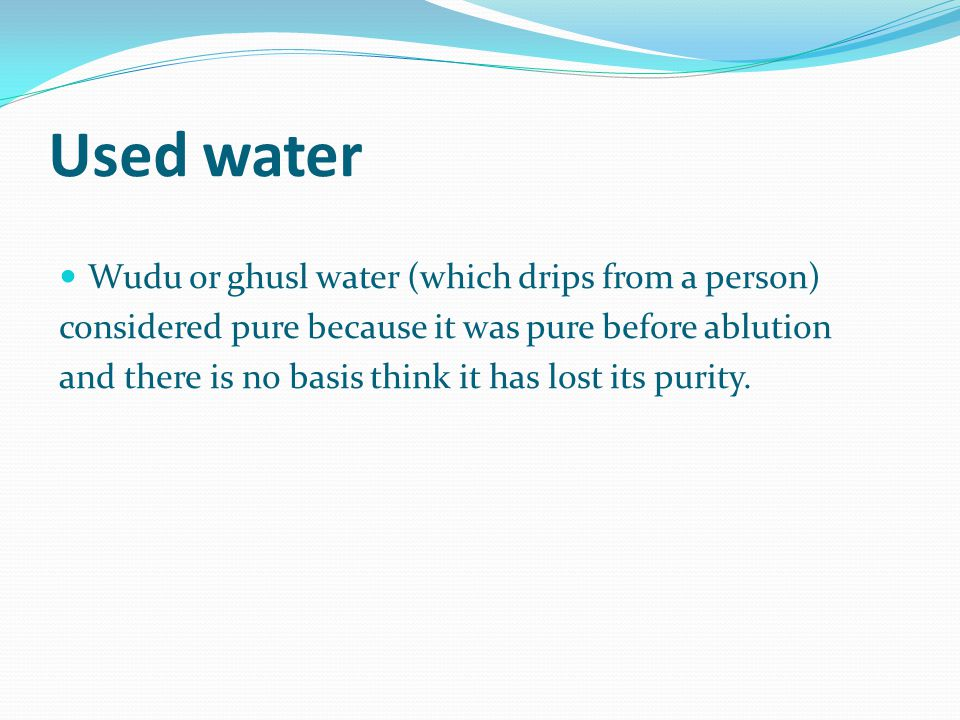 Used water Wudu or ghusl water (which drips from a person)
